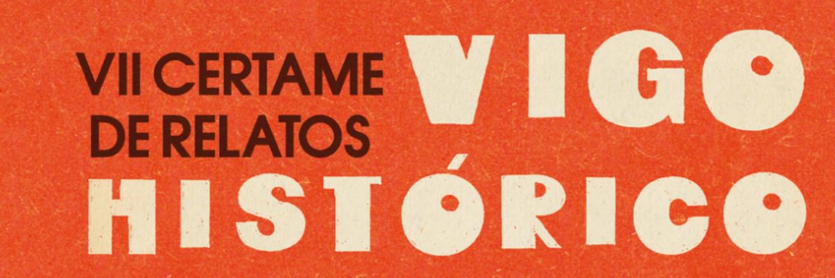 Relatos premiados e publicables do VII Certame de Relatos Vigo Histórico