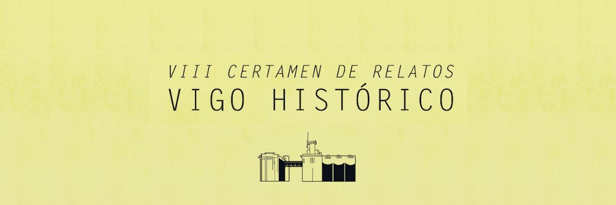 CONVOCATORIA: VIII Certame de relatos Vigo Histórico